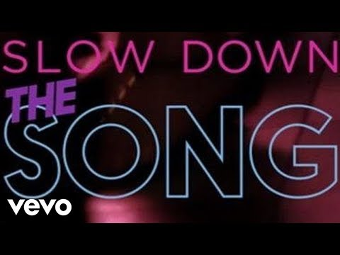 Slow Down (Video Lirik)
