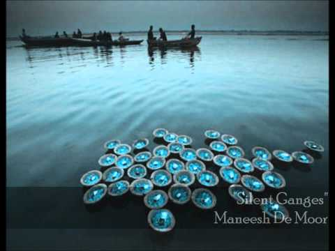Silent Ganges - Maneesh De Moor