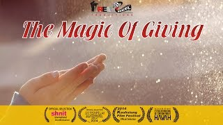 The Magic of Giving - A Shahroze Sadath film