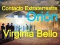 CONTACTO CON SERES DE ORION: VIRGINIA BELLO. @yohanandiaz