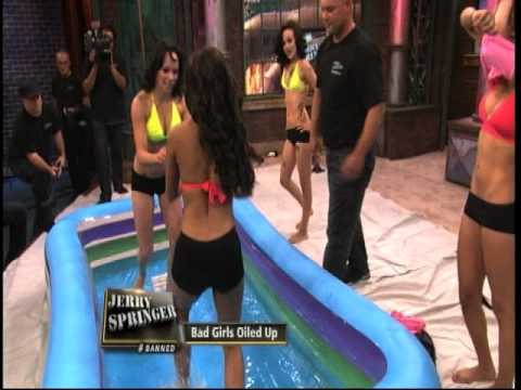 Bad Girls Oiled Up (The Jerry Springer Show)