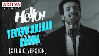 Yevevo Kalalu Kanna Song (Studio Version) || HELLO!