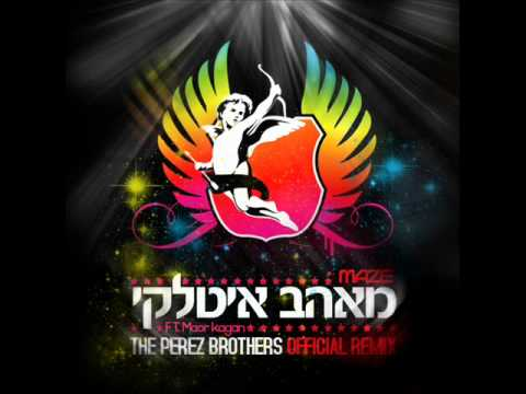 Maze Ft. Maor Kagan - Italian lover (The Perez Brothers Remix) -moOhFG88VDc