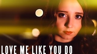Love Me Like You Do - Ellie Goulding - Cover by Ali Brustofski - Official Video