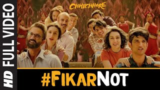 Full Song: Fikar Not | Chhichhore