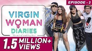Virgin Woman Diaries - Virginity Goes Blue  Ep 03  Web Series  Kabir Sadanand  FrogsLehren  HD