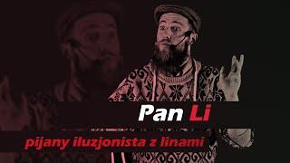 Festiwale - Pan Li - pijany iluzjonista z linami