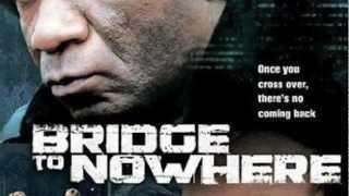 Bridge to Nowhere Trailer