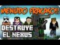 MENUDO FRACASO!! - c/ VEGETTA777, ALEXBY11, LUZU Y WILLYREX (DESTRUYE EL NEXUS) - MINECRAFT