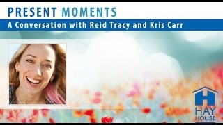Choosing How To Use Your Energy and Focus Day-to-Day; Kris Carr, Present Moments