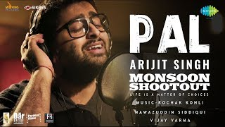 Monsoon Shootout - Pal | Feat. Arijit Singh