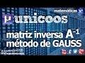Matriz inversa por Gauss 2ºBACHI unicoos matematicas