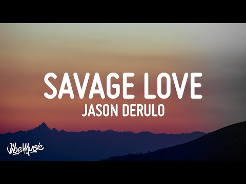 Jason Derulo – Savage Love Lyrics