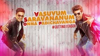 Vasuvum Saravananum Onna Padichavanga - Official Teaser
