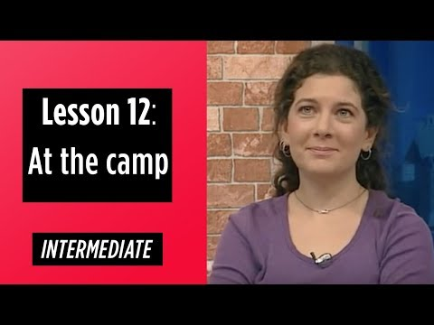 Intermediate Levels - Lesson 12: At the camp