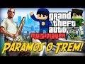 GTA V Online: PARAMOS O TREM?!
