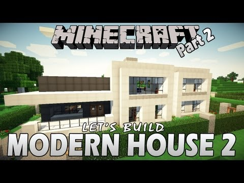Minecraft Let's Build: Modern House 2 - Part 2