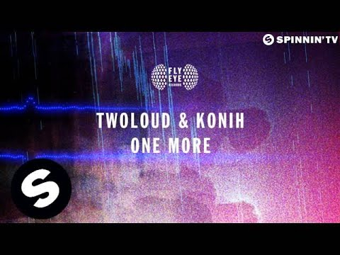 twoloud & Konih - One More (OUT NOW) - UCpDJl2EmP7Oh90Vylx0dZtA