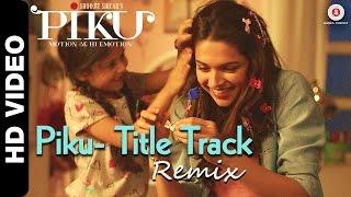 Piku Title Track Remix