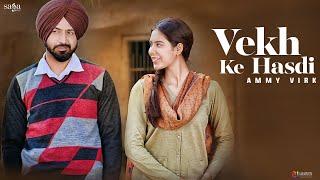Vekh Ke Hasdi : AMMY VIRK  Manje Bistre  Gippy Grewal, Sonam Bajwa  New Punjabi Song  Saga Music