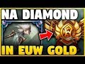 I TOOK MY TALENTS INTO EUW GOLD V!   NA DIAMOND VISITS EUW GOLD - League of Legends