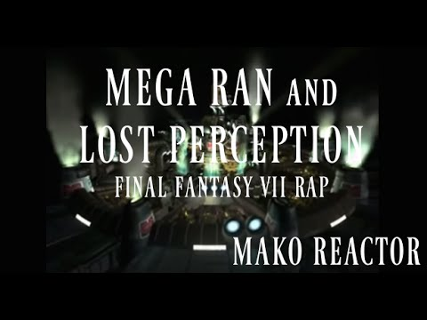 "Random (Mega Ran) and Lost Perception - ""Mako Reactor"" (Final Fantasy VII rap)"