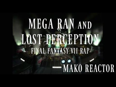 "Random (Mega Ran) and Lost Perception - ""Mako Reactor"" (Final Fantasy VII rap)"