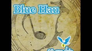 Blue Hau - 10 ans déjà