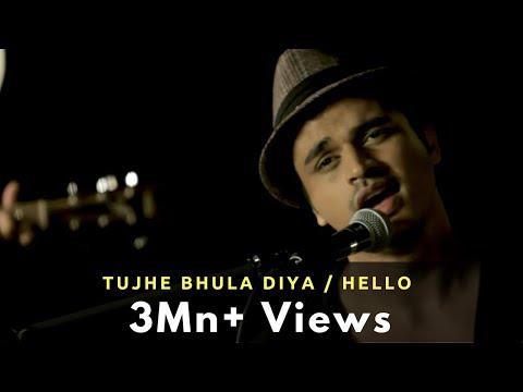 Tujhe Bhula Diya / Hello - Gaurav (Synchronicity)