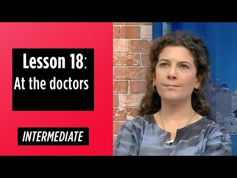 Intermediate Levels - Lesson 18: At the doctors