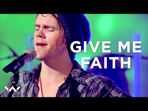 Give Me Faith - ELEVATION WORSHIP