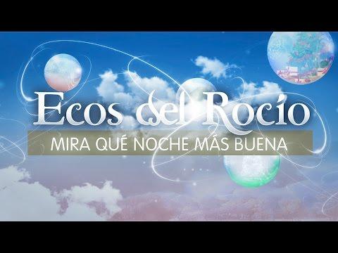 Ecos del Rocío - Mira qué Noche más Buena (Info)