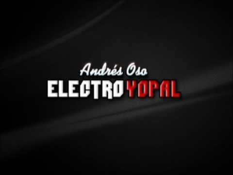 Andrés Oso - Electro Yopal (Electronic Music)