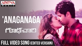 Anaganaga Full Video Song (Edited Version) || Goodachari