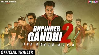 RUPINDER GANDHI 2: THE ROBINHOOD (OFFICIAL TRAILER )   08 SEP 2017   Latest Punjabi Movie 2017