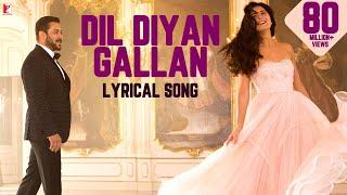 Lyrical: Dil Diyan Gallan Song with Lyrics  Tiger Zinda Hai Salman Khan, Katrina KaifIrshad Kamil