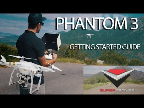 Phantom 3 Tutorial - Getting Started - Setup, Tips & Tricks by SuperDrones