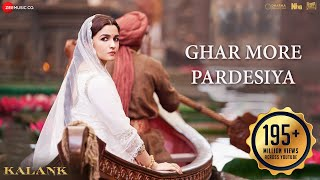 Ghar More Pardesiya - Full Video| Kalank