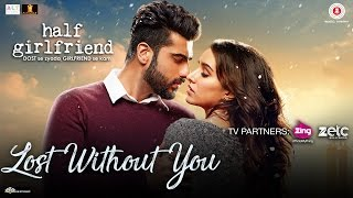 Lost Without You - Half Girlfriend