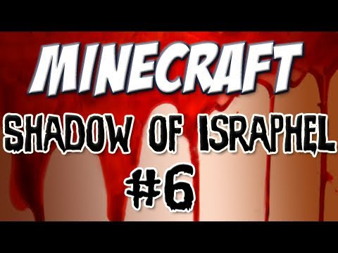 Minecraft: Shadow of Israphel Part 6