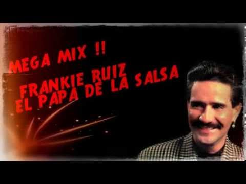 Frankie Ruiz Mix - Recopilación de EXITOS - En la mejor mezcla del mundo by Adrian P