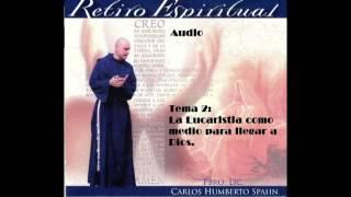 Retiro en Audio tema 2 La eucaristia medio para llegar a Dios Padre Carlos Spahn