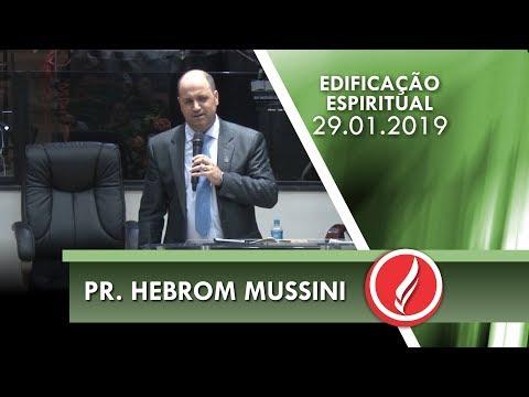 Culto de Edificação Espiritual - Pr. Hebrom Mussini - 29 01 2019