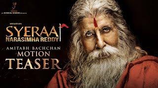 Amitabh Bachchan Motion Teaser | Sye Raa Narasimha Reddy
