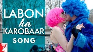 Labon Ka Karobaar Song - Befikre