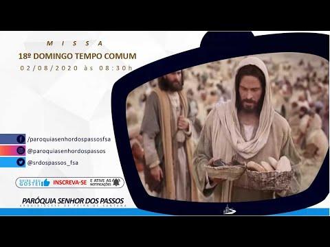 Missa do 18º Domingo do Tempo Comum - Ano A - 02/08/2020 às 08:30h