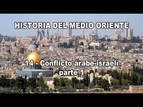 14.2 - Historia del medio oriente - Conflicto árabe-israelí (parte 1 de 2)