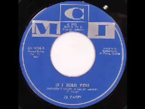 Al Casey - If I Told You (wouldn-t know it all by myself)