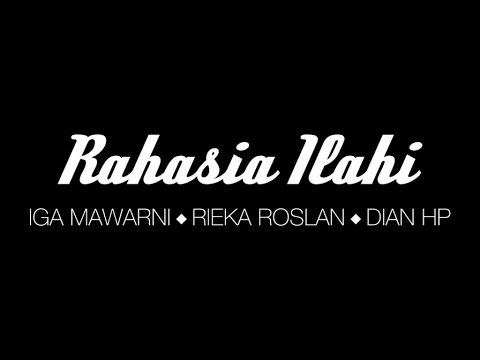 Rahasia Ilahi (Video Lirik) [Feat. Iga Mawarni & Dian HP]