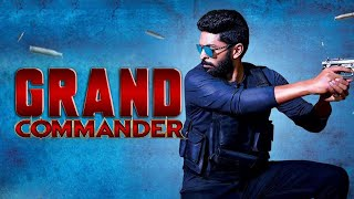 GRAND COMMANDER (2019) | New Released Full Hindi Dubbed Movie | South Indian Movies 2019